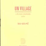 Thierry Weyd : UN VILLAGE, sites & monuments, us & coutumes (hors-série #2)