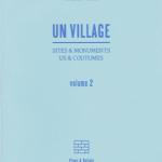 Thierry Weyd : UN VILLAGE, sites & monuments, us & coutumes (vol. 2)