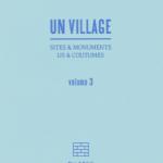 Thierry Weyd : UN VILLAGE, sites & monuments, us & coutumes (vol. 3)